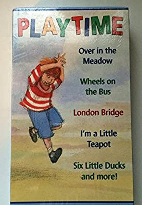 Playtime (Over in the Meadow, Wheels on the Bus, London Bridge, I'm a Little Teapot, 6 Little Ducks+++)