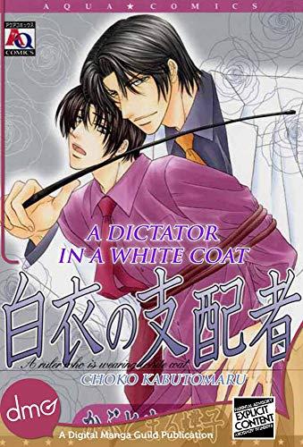 A Dictator In A White Coat (Yaoi Manga) (English Edition)