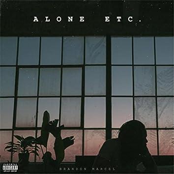 Alone Etc.