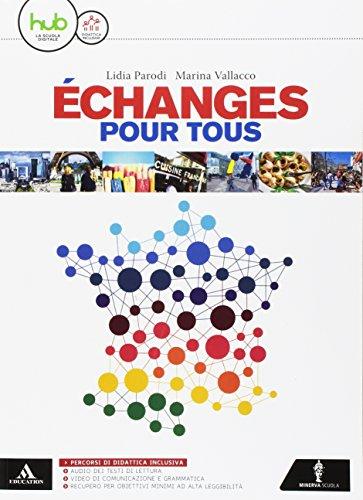 Échanges. Cours de langue et civilisation françaises. BES. Per le Scuole superiori. Con e-book. Con espansione online [Lingua francese]