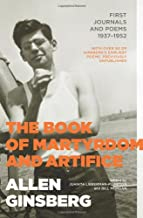 The Book of Martyrdom and Artifice: First Journals and Poems 1937-1952