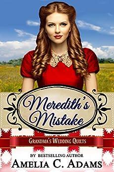 Meredith's Mistake (Grandma's Wedding Quilts Book 4) by [Amelia C. Adams, Grandma's Wedding Quilts, Sweet  Americana]