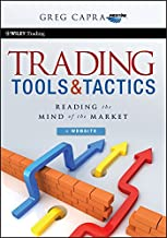 Trading Tools and Tactics: Reading the Mind of the Market (Wiley Trading Book 457)