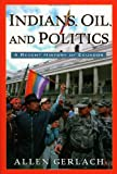 Indians, Oil, and Politics: A Recent History of Ecuador (Latin American Silhouettes)