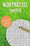 Worträtsel Garten: Wortsuche, Buchstabensalat, Wörterrätsel, Gehirntraining für alle Altersgruppen - Finde 840 Wörter in 120 Wörterrätsel auf über 120 ... Kolleginnen und Kollegen - Abschiedsgeschenk