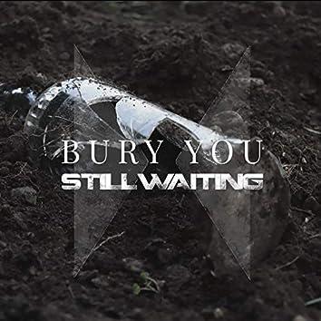 Bury You