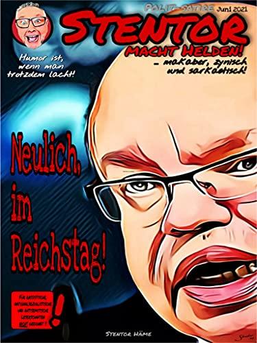 Stentor macht Helden: Neulich im Reichstag (German Edition)