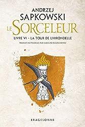 Sorceleur, T6 - La Tour de l'Hirondelle d'Andrzej Sapkowski