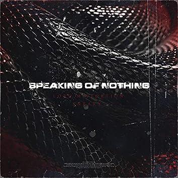 Speaking of Nothing (feat. Sneaky Haxor)