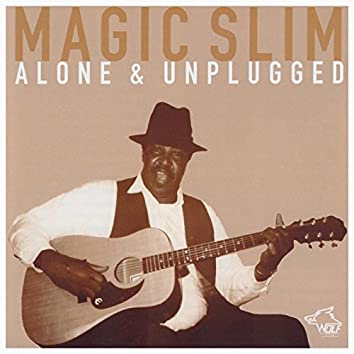 Alone and Unplugged