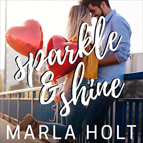 Page de couverture de Sparkle and Shine (A Second Chance Romance)