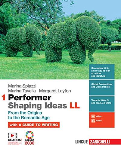 Performer shaping ideas. LL. Per le Scuole superiori. Con e-book. From the origins to the romantic age (Vol. 1)