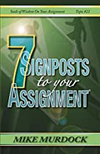 7 Signposts to Your Assignment: Seeds of Wisdom on Your Assignment