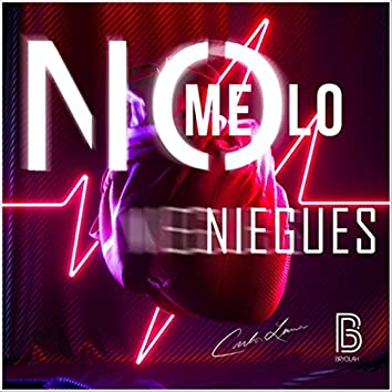 No Me Lo Niegues (feat. Bryolah)