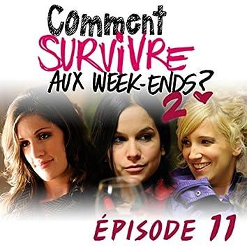 Comment survivre aux week-ends ?2 - Épisode 11