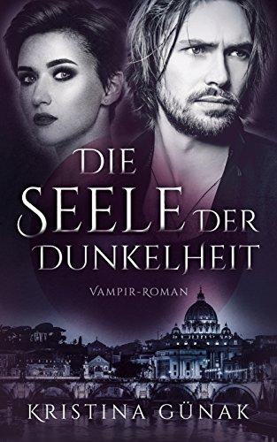 Die Seele der Dunkelheit: Vampir-Roman (Charlottes Erbe 2)