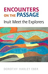 Encounters on the Passage: Inuit Meet the Explorers