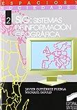 SIG, sistema de información geográfica: 2 (Espacios y sociedades)