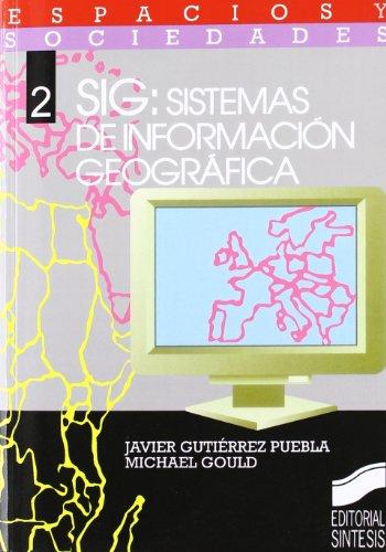 SIG, sistema de información geográfica: 2 (Espacios y