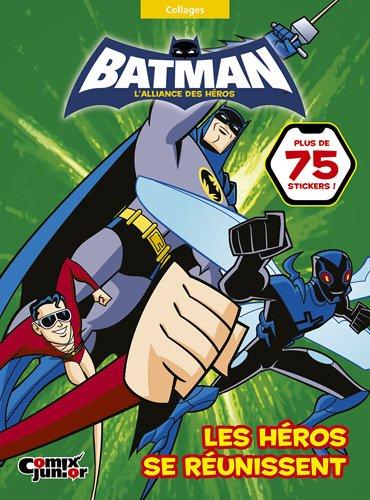 Batman, l'alliance des héros : Les héros se mobilisent : Collages