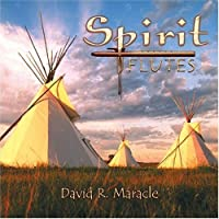 Spirit Flutes by David R. Maracle
