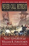 Never Call Retreat: Lee and Grant: The Final Victory: A Novel of the Civil War (The Gettysburg Trilogy Book 3)