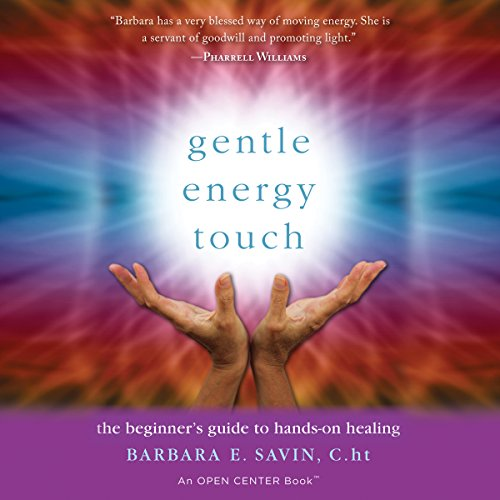 Gentle Energy Touch: The Beginner's Guide to Hands-On Healing audiobook cover art