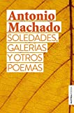 Soledades, galerías y otros poemas (Austral Poesía)