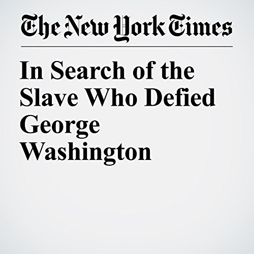 In Search of the Slave Who Defied George Washington copertina