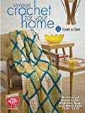 Vintage Crochet For Your Home: Best-Loved Patterns for Afghans, Rugs and More