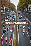 Runner's Journal: Running Log Book   A Simple 6 x 9, 120 Pages Runner's Notebook for Men Women Girls Boys Teens Couples Runners Athletes to Record, Track and Monitor their Runs (Gifts for Runners)