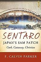 Sentaro, Japan's Sam Patch: Cook, Castaway, Christian