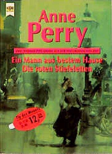 Ein Mann aus dem besten Hause /Die roten Stiefeletten: Zwei Thomas-Pitt-Krimis aus der viktorianischen Zeit (Heyne Tip des Monats (23))