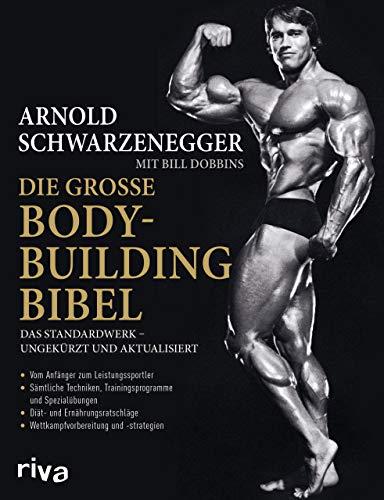Die große Bodybuilding-Bibel: Das Standardwerk – ungekürzt und aktualisiert Vom Anfänger zum Leistungssportler – sämtliche Techniken, ... – Wettkampfvorbereitung und Strategien
