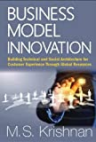 Business Model Innovation: Building Technical and Social Architecture for Customer Experience Through Global Resources