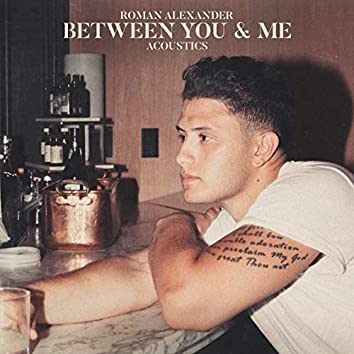 Between You & Me (Acoustic)