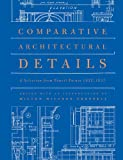 Comparative Architectural Details: A Selection from Pencil Points 1932-1937 (Classical America Series in Art...