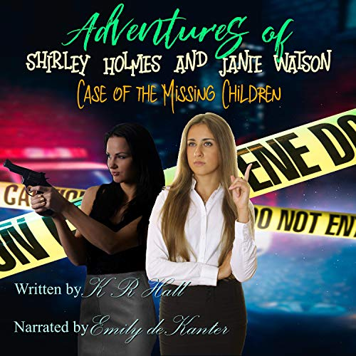 Adventures of Shirley Holmes and Janie Watson: Case of the Missing Children cover art