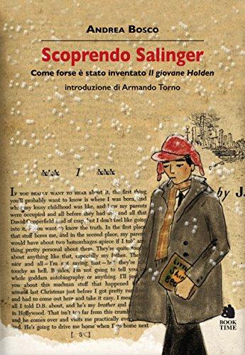 Scoprendo Salinger. Come forse è stato inventato «Il giovane Holden»