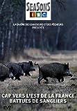 Cap vers l'est de la France : battues de sangliers