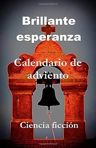 Brillante Esperanza: Calendario de Adviento