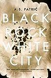 Black Rock White City (English Edition)