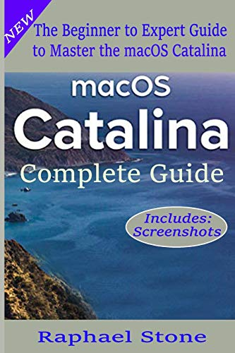 macOS Catalina Complete Guide: The Beginner to Advanced Guide of Boosting your Productivity with MacOS Catalina