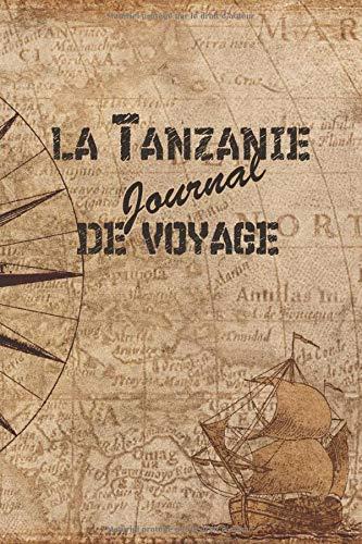 la Tanzanie Journal de Voyage: 6x9 Carnet de voyage I Journal de voyage avec instructions, Checklists et Bucketlists, cadeau parfait pour votre séjour en Tanzanie et pour chaque voyageur.