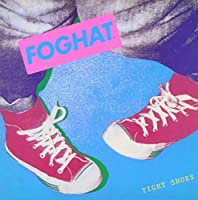 Tight Shoes by Foghat (2007-09-05)