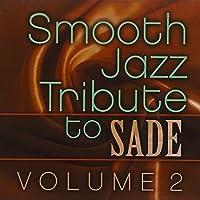 Smooth Jazz Tribute to Sade 2 by Smooth Jazz All Stars (2012-11-27)
