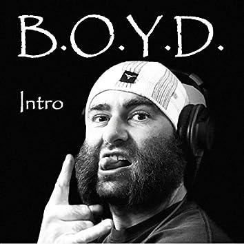 B. O. Y. D. Intro