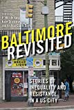Baltimore Revisited: Stories of Inequality and Resistance in a U.S. City