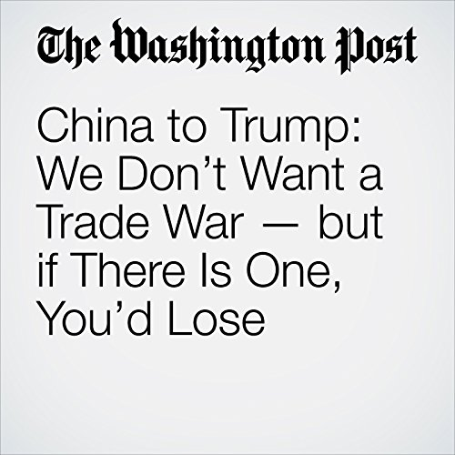 China to Trump: We Don't Want a Trade War — but if There Is One, You'd Lose copertina