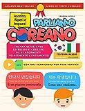 PARLIAMO COREANO: Impara oltre 1.400 Espressioni Coreane da 21 Argomenti Velocemente e Facilmente! Con MP3 Scaricabili Per Fare Pratica